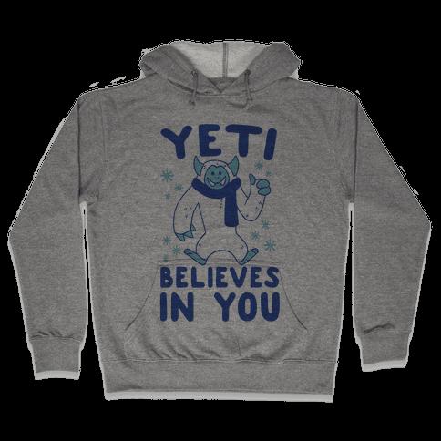 Yeti Believes In You Hooded Sweatshirt