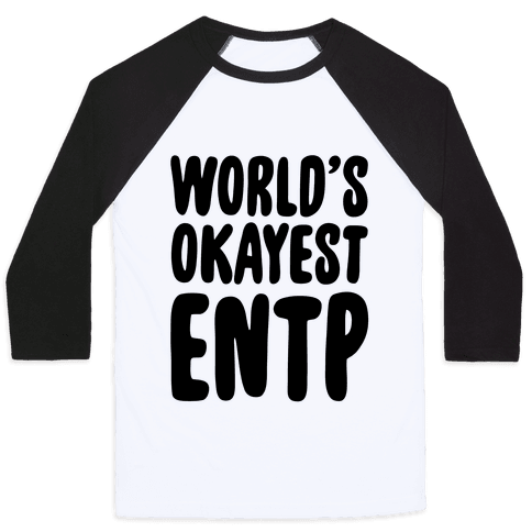 World's Okayest ENTP Baseball Tee