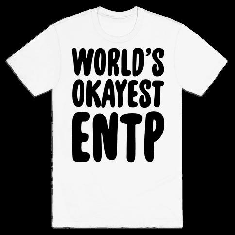 World's Okayest ENTP Mens T-Shirt