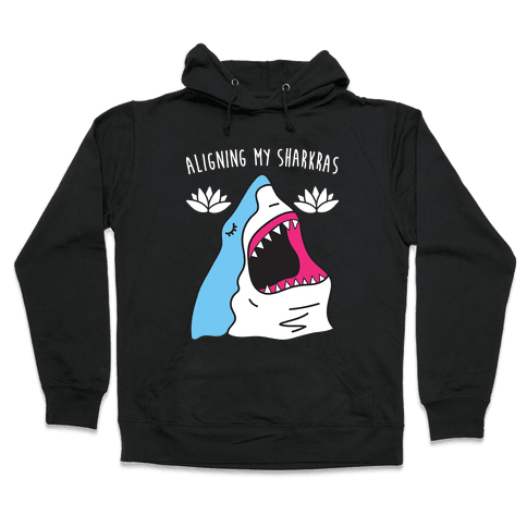 Aligning My Sharkras Hooded Sweatshirt