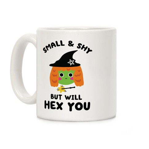 Small and Shy, But Will Hex You Coffee Mug