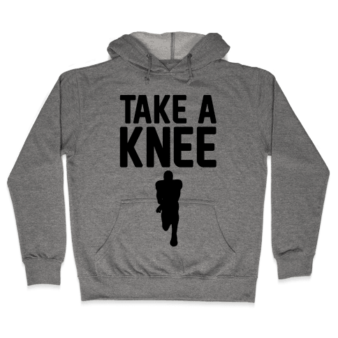 Take A Knee Hooded Sweatshirt