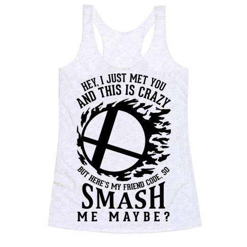 So Smash Me, Maybe? Racerback Tank Top