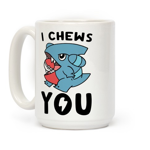 I Chews You Coffee Mug