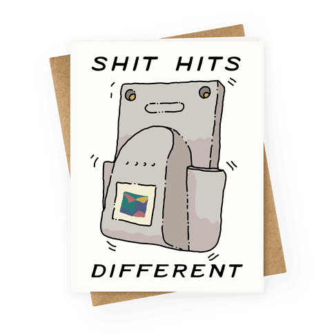 Shit Hits Different (Rumble Pack) Greeting Card