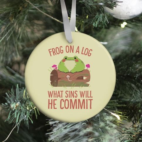 Frog On A Log, What Sins Will He Commit Ornament