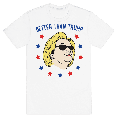 Better Than Trump (Hillary) Mens T-Shirt