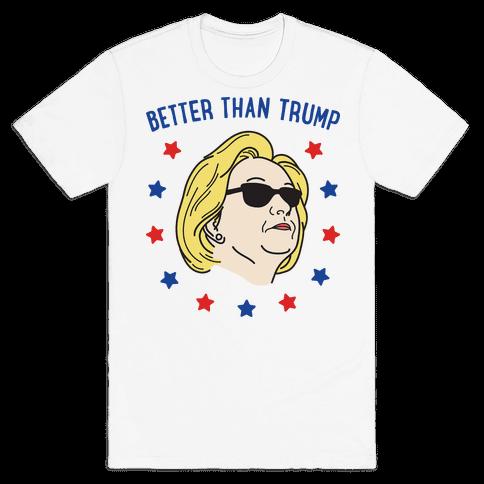 Better Than Trump (Hillary) Mens T-Shirt