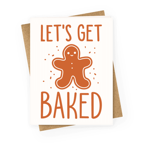 Let's Get Baked Gingerbread Greeting Card