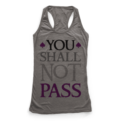 You Shall Not Pass (Asexual) Racerback Tank Top