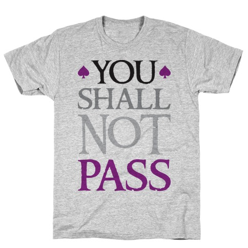 You Shall Not Pass (Asexual) T-Shirt