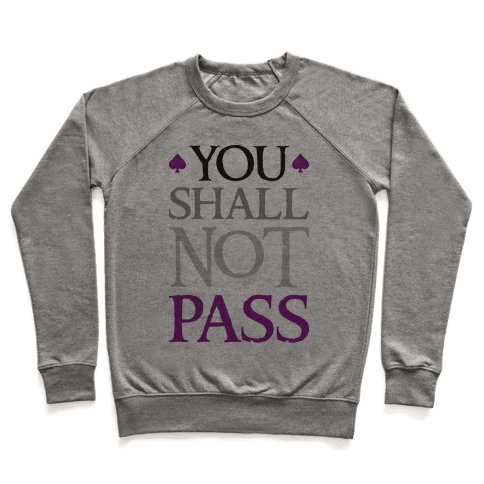 You Shall Not Pass (Asexual) Pullover