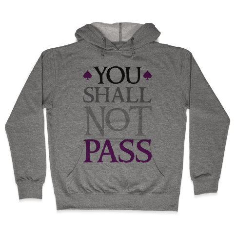 You Shall Not Pass (Asexual) Hooded Sweatshirt