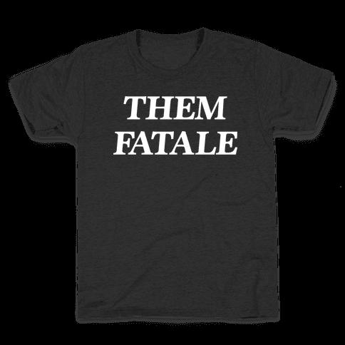 Them Fatale Kids T-Shirt