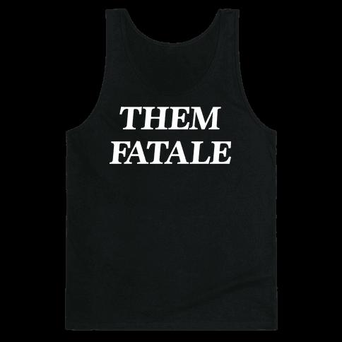 Them Fatale Tank Top