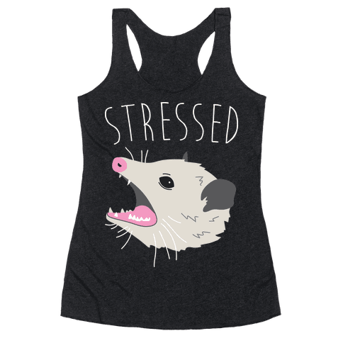 Stressed Opossum Racerback Tank Top
