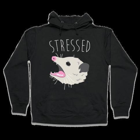 Stressed Opossum Hooded Sweatshirt