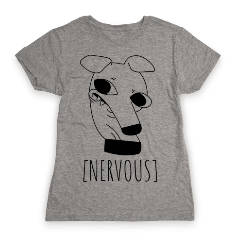 Nervous Dog Womens T-Shirt