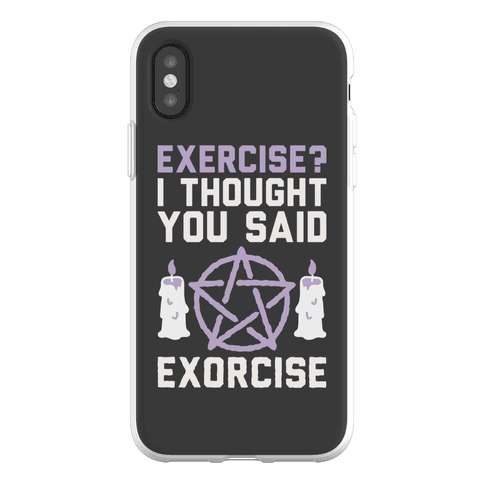 Exercise? I Though You Said Exorcise Phone Flexi-Case