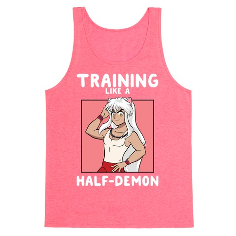 Training Like A Half-Demon Tank Top