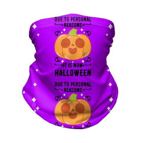 Due To Personal Reasons It Is Now Halloween Pumpkin (BlackText) Neck Gaiter
