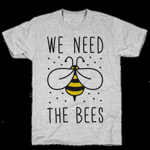 We Need The Bees Mens T-Shirt
