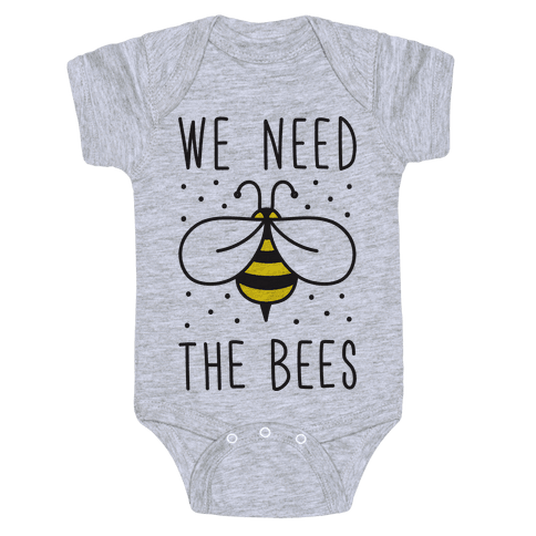 We Need The Bees Baby Onesy