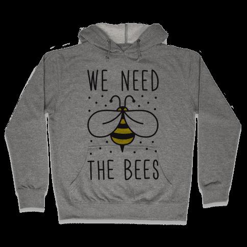 We Need The Bees Hooded Sweatshirt