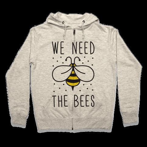 We Need The Bees Zip Hoodie