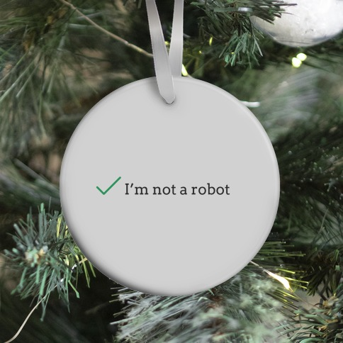I'm Not a Robot reCaptcha Ornament