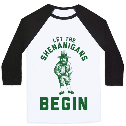 Let the Shenanigans Begin Baseball Tee