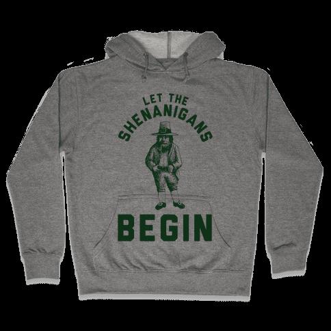 Let the Shenanigans Begin Hooded Sweatshirt