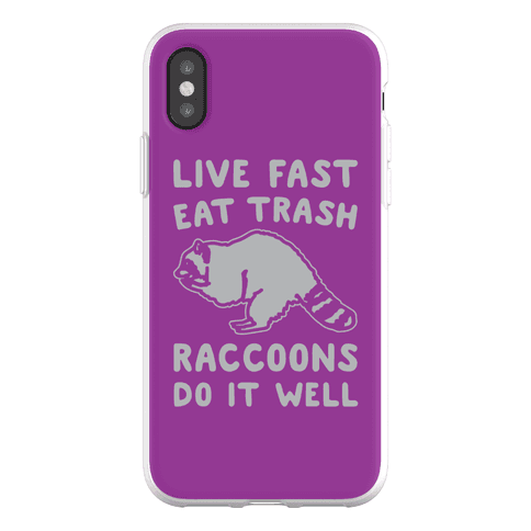 Live Fast Eat Trash Raccoons Do It Well Parody Phone Flexi-Case