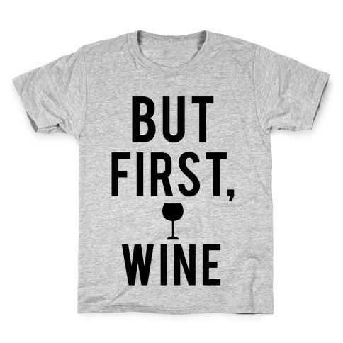 But First Wine Kids T-Shirt
