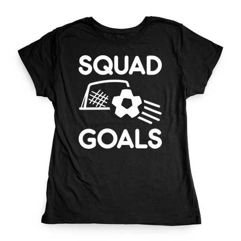 Squad Goals Soccer Womens T-Shirt