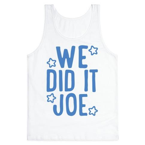 We Did It We Did It Joe Tank Top