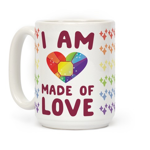 I Am Made of Love Coffee Mug