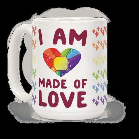 I Am Made of Love Coffee Mug