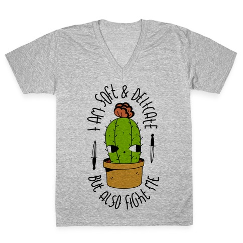 I am Soft & Delicate But Also Fight Me V-Neck Tee Shirt