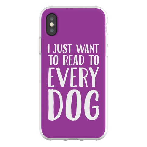 I Just Want To Read To Every Dog Phone Flexi-Case