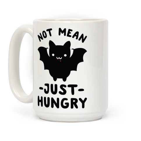 Not Mean Just Hungry Bat Coffee Mug