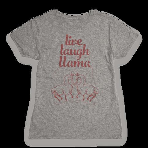 Live, Laugh, Llama Womens T-Shirt