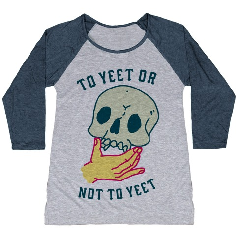 To Yeet Or Not To Yeet