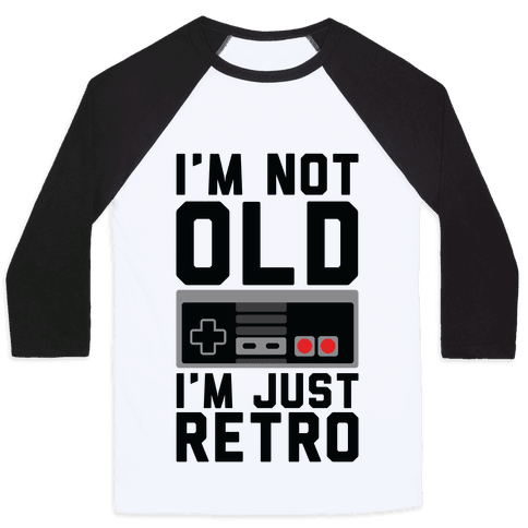 I'm Not Old I'm Just Retro Baseball Tee