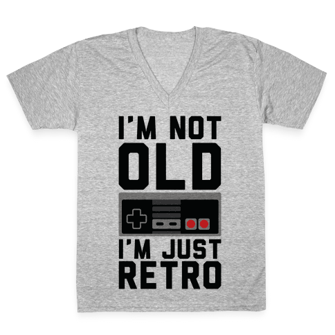I'm Not Old I'm Just Retro V-Neck Tee Shirt