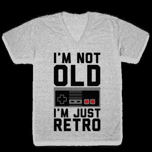 I'm Not Old I'm Just Retro V-Neck Tee Shirt