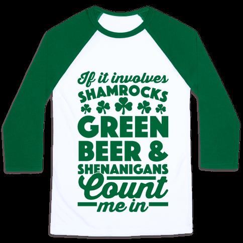 If It Involves Shamrocks, Green Beer & Shenanigans Count Me In
