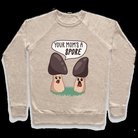 Your Mom's A Spore Cartoon Pullover