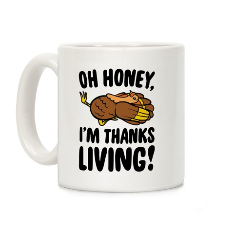 Oh Honey I'm Thanksliving Parody Coffee Mug