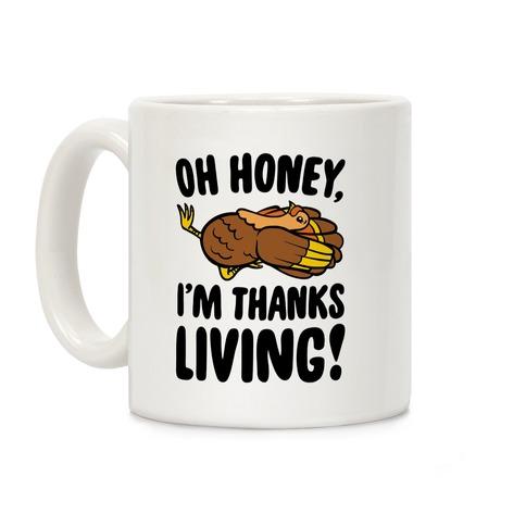 Oh Honey I'm Thanksliving Parody Coffee Mug